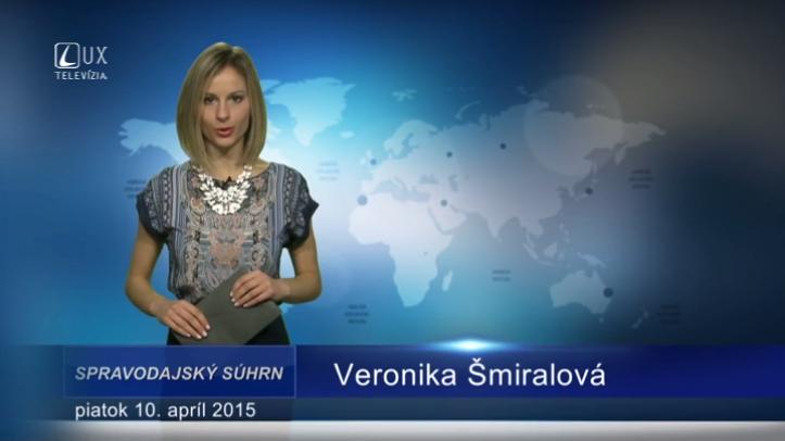 Spravodajský súhrn (10.04.2015)
