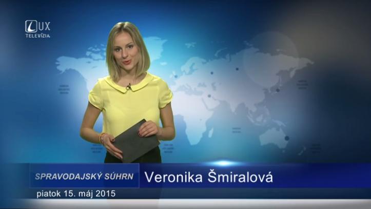 Spravodajský súhrn (15.05.2015)