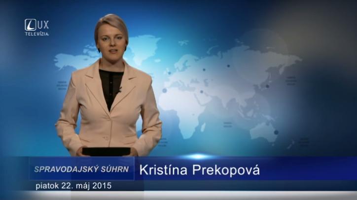 Spravodajský súhrn (22.05.2015)
