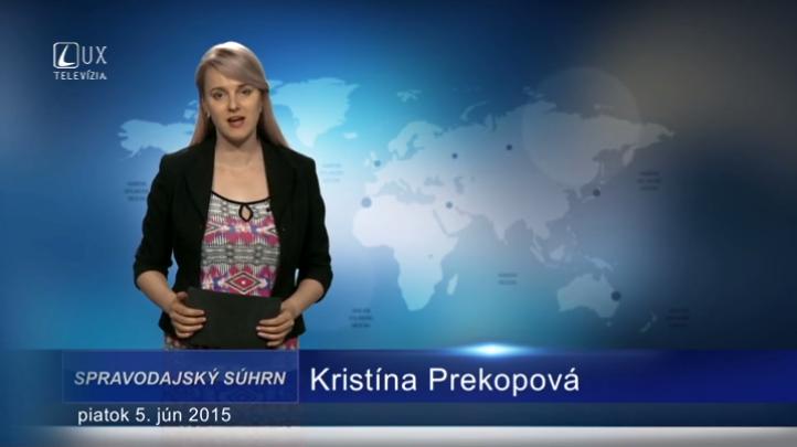 Spravodajský súhrn (05.06.2015)