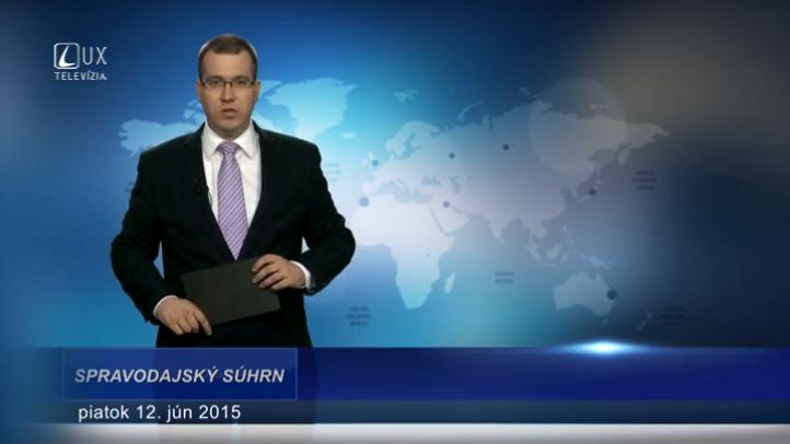 Spravodajský súhrn (12.06.2015)