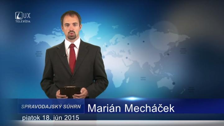 Spravodajský súhrn (19.06.2015)