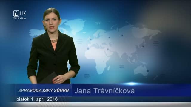 Spravodajský súhrn (1.4.2016)
