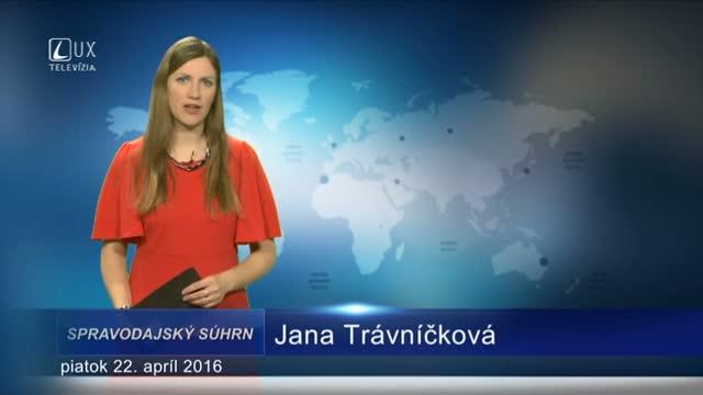 Spravodajský súhrn (22.4.2016)