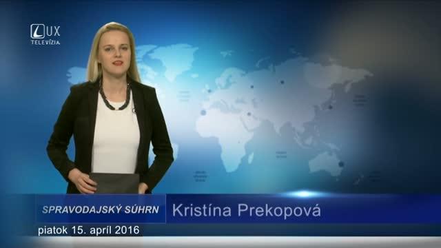 Spravodajský súhrn (15.4.2016)