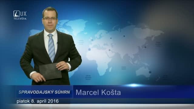 Spravodajský súhrn (08.04.2016)