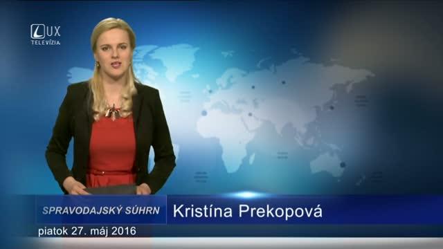 Spravodajský súhrn (27.5.2016)