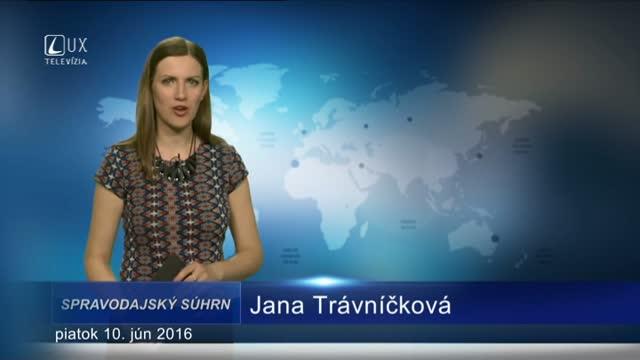 Spravodajský súhrn (10.06.2016)