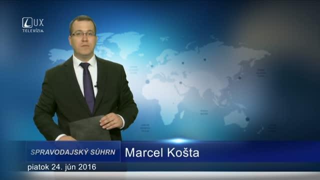 Spravodajský súhrn (24.6.2016)