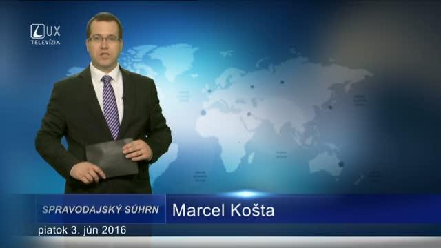 Spravodajský súhrn (3.6.2016)