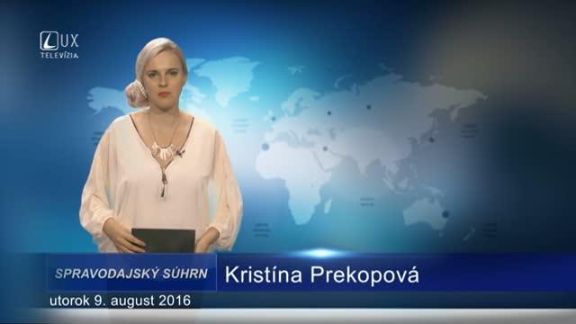 Spravodajský súhrn (9.8.2016)