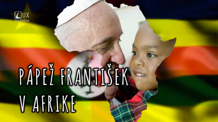 PÁPEŽ FRANTIŠEK V AFRIKE