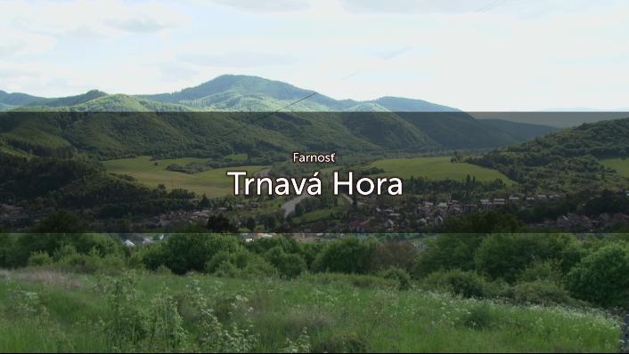TÝŽDEŇ S... (22.5.2017) TRNAVÁ HORA