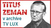 Titus Zeman v archíve TV LUX