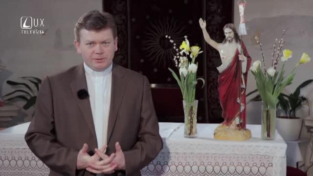 DUCHOVNÉ SLOVKO (21.4.2019) RADOSŤ VEĽKONOČNÉHO VÍŤAZSTVA
