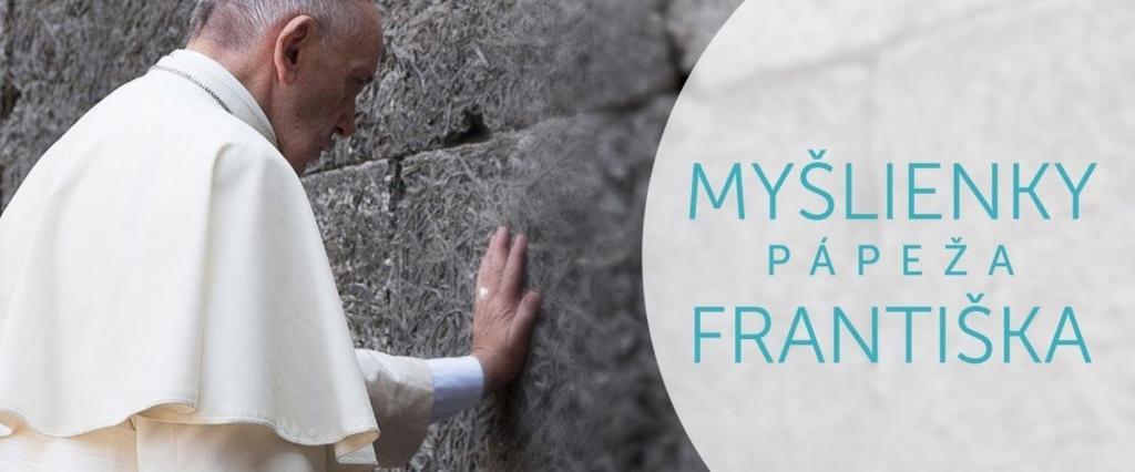 MYŠLIENKY pápeža Františka