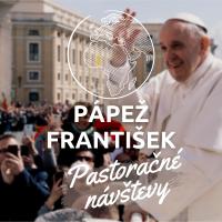 PASTORAČNÉ NÁVŠTEVY pápeža Františka